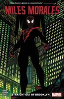 Miles Morales: Spider-Man: Vol. 1 Straight out of Brooklyn