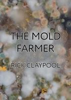 The mold farmer