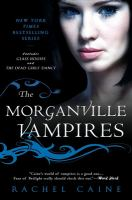 The Morganville Vampires: Volume 1 Glass houses